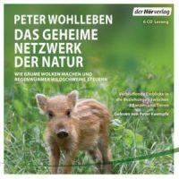 Das geheime Netzwerk der Natur von Peter Wohlleben (Hörbuch)