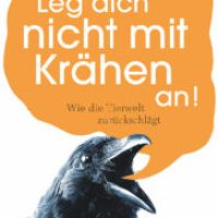 Leg dich nicht mit Krähen an! von Jörg Zittlau