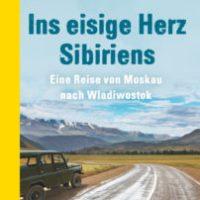 Ins eisige Herz Sibiriens von Jacek Hugo-Bader