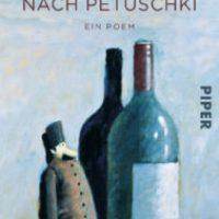 Die Reise nach Petuschki von Wenedikt Wassiljewitsch Jerofejew