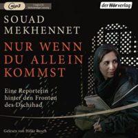 Nur wenn du allein kommst von Souad Mekhennet (Hörbuch)