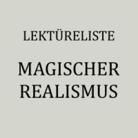 Romane und Erzählungen des Magischen Realismus