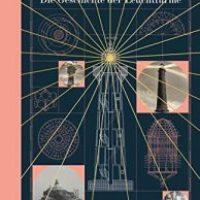 Wächter der See. Die Geschichte der Leuchttürme von R.G. Grant