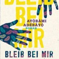 Bleib bei mir von Ayọ̀bámi Adébáyọ̀