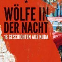 Wölfe in der Nacht. 16 Geschichten aus Kuba von Ángel Santiesteban