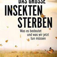 Das große Insektensterben von Andreas H. Segerer und Eva Rosenkranz