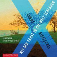 Mit der Faust in die Welt schlagen von Lukas Rietzschel (Buch und Hörbuch)