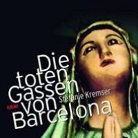 Die toten Gassen von Barcelona von Stefanie Kremser