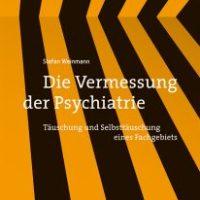Die Vermessung der Psychiatrie von Stefan Weinmann
