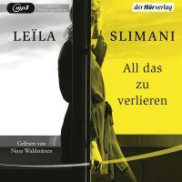 All das zu verlieren von Leïla Slimani (Hörbuch)