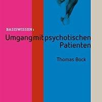 Umgang mit psychotischen Patienten von Thomas Bock