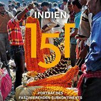 Indien 151. Porträt des faszinierenden Subkontinents in 151 Momentaufnahmen von Andrea Glaubacker