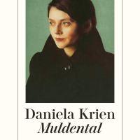 Muldental von Daniela Krien