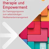 Psychopharmakotherapie und Empowerment. Ein Trainingsprogramm zum selbstständigen Medikamentenmanagement von Uwe Schirmer