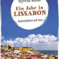 Ein Jahr in Lissabon. Auswandern auf Zeit von Sylvia Roth