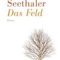 Das Feld von Robert Seethaler