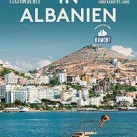 Unterwegs in Albanien. Meine Reise durch ein unbekanntes Land von Franziska Tschinderle