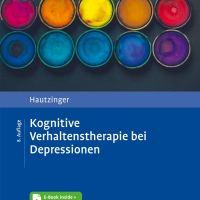 Kognitive Verhaltenstherapie bei Depressionen von Martin Hautzinger