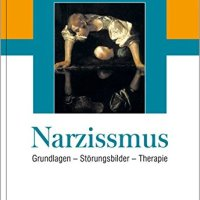 Narzissmus. Grundlagen - Störungsbilder - Therapie von Stephan Doering, Hans-Peter Hartmann und Otto F. Kernberg