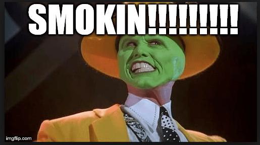 Smokin!!!!! - Mar 2018