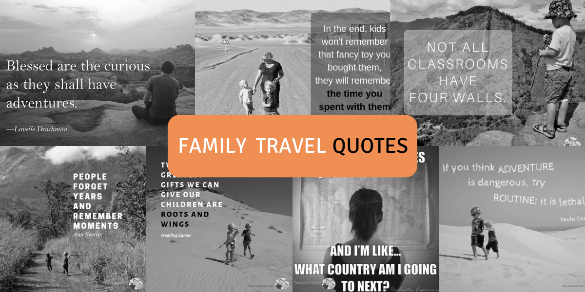 the best family travel quotes to inspire wanderlust families