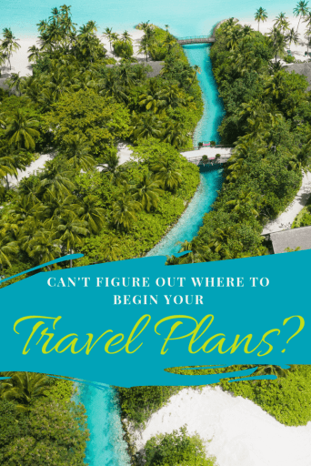 Can't Figure Out Where To Begin Your Travel Plans?