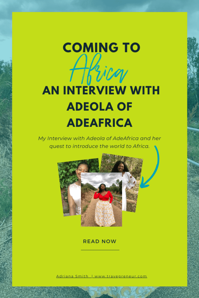Coming to Africa: An Interview with Adeola of AdeAfrica