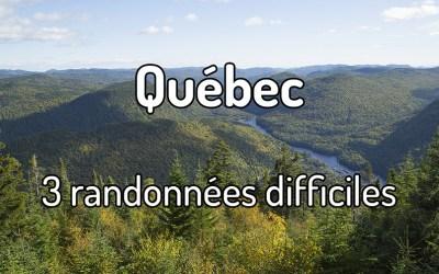 Les 3 randonnées difficiles à faire au Québec