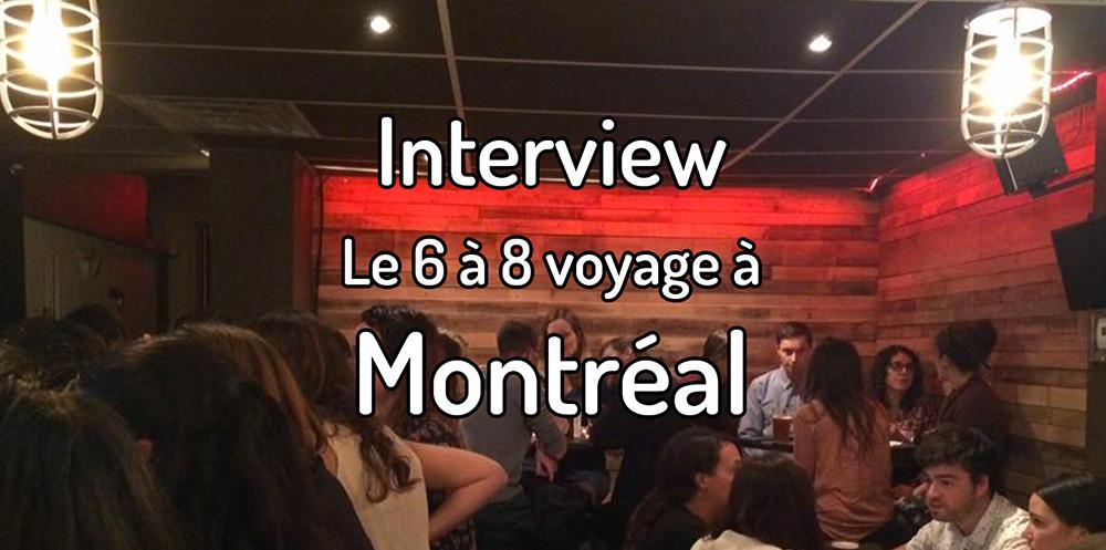 Le 6 à 8 voyage à Montréal