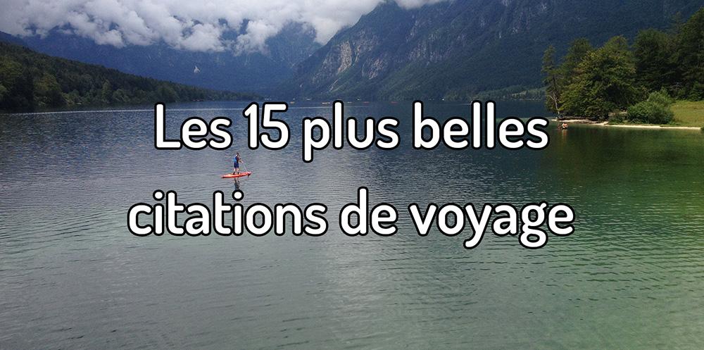 Les 15 Plus Belles Citations De Voyage Traversée D Un Monde