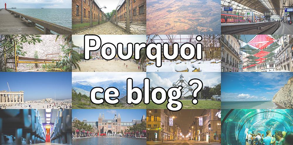 Pourquoi ce blog voyage ?