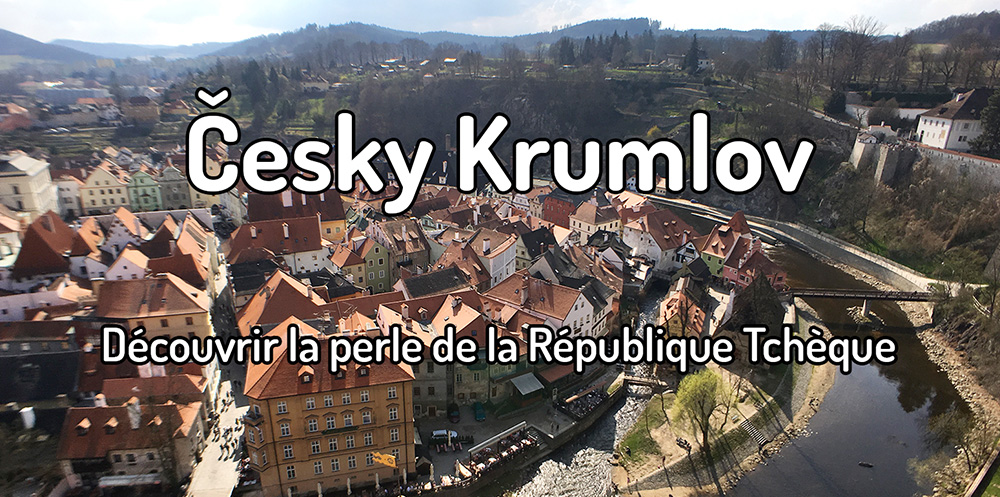 Découvrir Cesky Krumlov : la perle de la République Tchèque