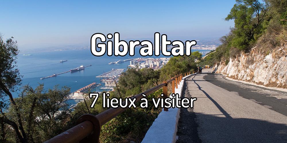 7 lieux à visiter à Gibraltar