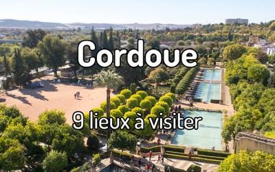 9 lieux à visiter à Cordoue