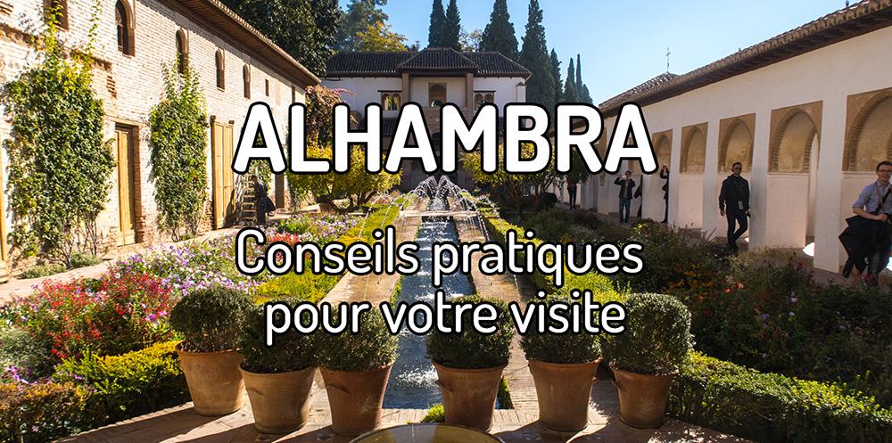 Tous les conseils pratiques pour visiter l'Alhambra
