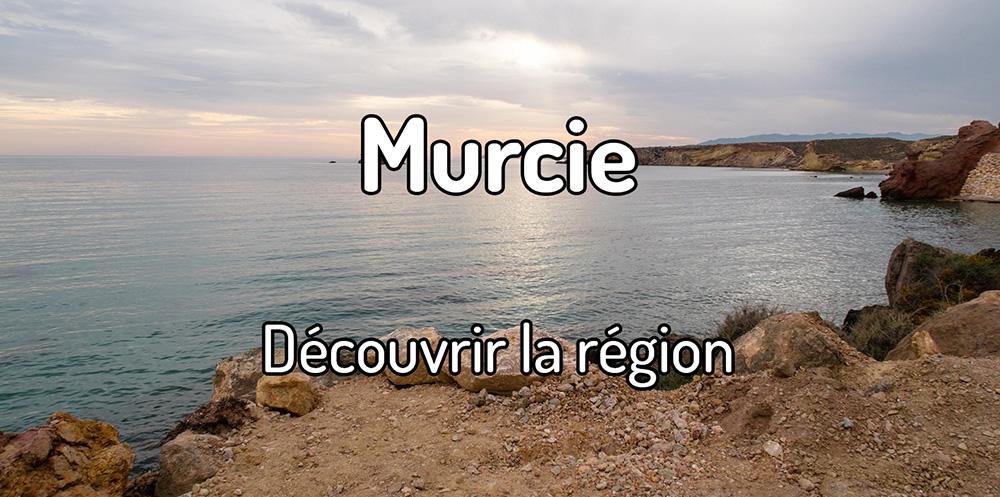 Découvrir la région de Murcie
