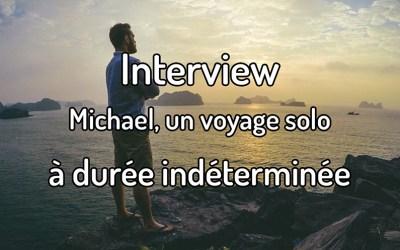 Interview – Michael, un voyage solo à durée indéterminée