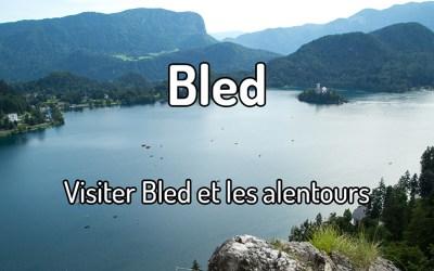 Visiter Bled et les alentours