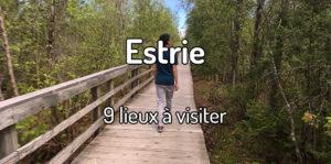 Que visiter en Estrie ? 9 lieux à visiter en Estrie au Québec !