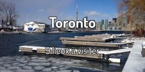 Que voir à Toronto ? 9 lieux à visiter à Toronto en Ontario