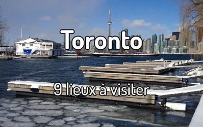 9 lieux à visiter à Toronto