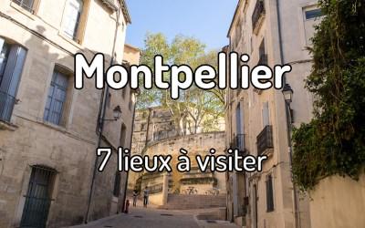 7 lieux à visiter à Montpellier