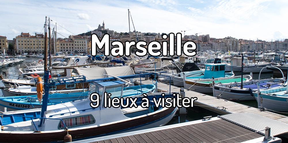 9 lieux à visiter à Marseille