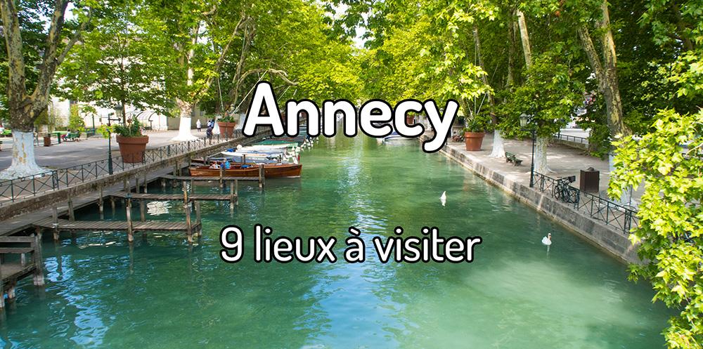 9 lieux à visiter à Annecy