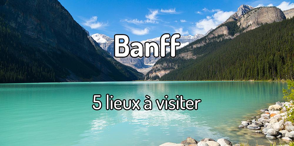 5 lieux à voir à Banff