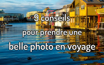 9 conseils pour prendre une belle photo en voyage