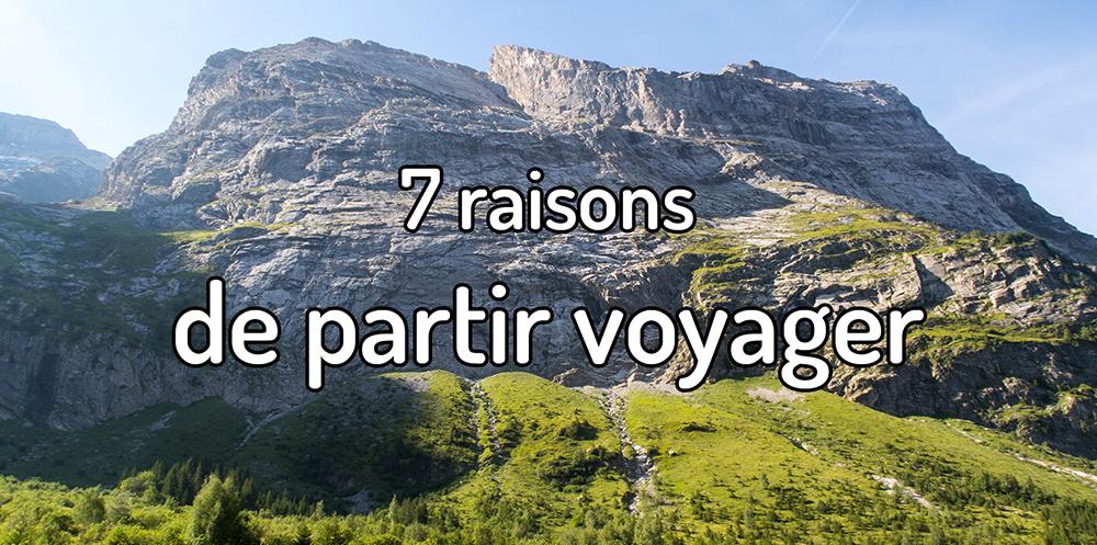 7 raisons de partir voyager