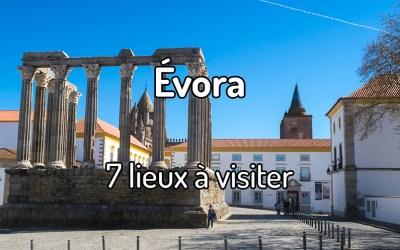 7 lieux à visiter à Evora