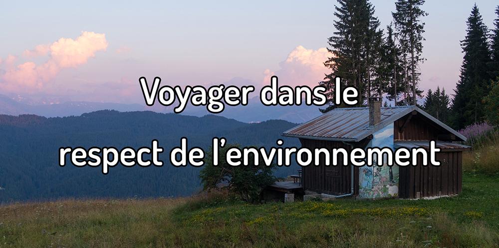 Voyager dans le respect de l'environnement : nos conseils