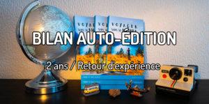 Bilan 2 ans en auto-édition / retour d'expérience sur l'auto-édition pour un auteur auto-édité